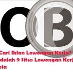 Bingung Cari Iklan Lowongan Kerja? Berikut adalah 9 Situs Lowongan Kerja Terpopuler di Indonesia
